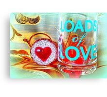 LOADS of LOVE Canvas Print