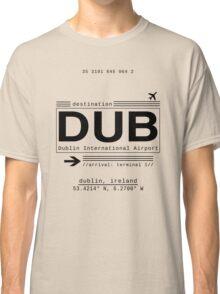DUB Dublin International Airport Classic T-Shirt