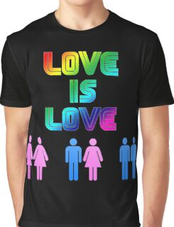 Love is love Graphic T-Shirt