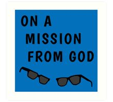 """Blues Borthers: """"On a Mission From God"""" Art Print"""