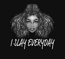 I Slay Everyday Unisex T-Shirt