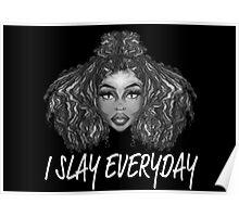 I Slay Everyday Poster