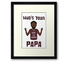 whos your papa Framed Print