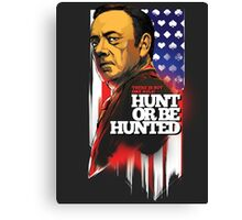 Live by one rule: Hunt or be Hunted Canvas Print