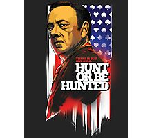 Live by one rule: Hunt or be Hunted Photographic Print