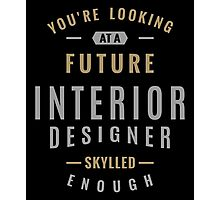 Future Interior Designer Photographic Print