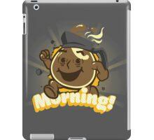 Morning! iPad Case/Skin