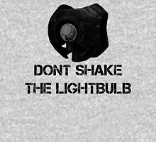 Don't shake the lightbulb. Womens Fitted T-Shirt