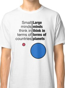 Small Minds and Large Minds Classic T-Shirt
