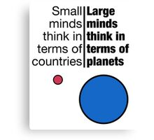 Small Minds and Large Minds Canvas Print
