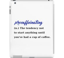 procaffeinating coffee procrastination caffeine iPad Case/Skin