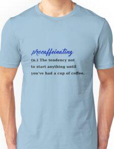 procaffeinating coffee procrastination caffeine Unisex T-Shirt