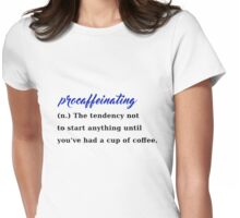 procaffeinating coffee procrastination caffeine Womens Fitted T-Shirt