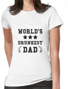 Drunkest Dad Womens Fitted T-Shirt