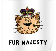 Fur Majesty Poster