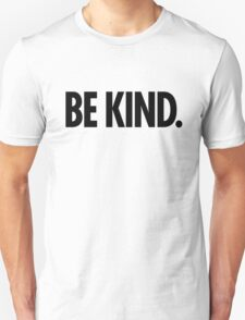 Be Kind - Bold Black Type Unisex T-Shirt