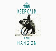 Keep calm and hang on Unisex T-Shirt