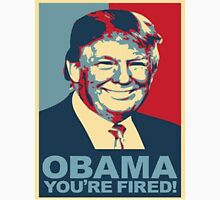 Trump 2016 Obama You're Fired! Donald Trump Unisex T-Shirt
