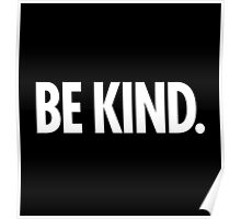 Be Kind - Bold White Type Poster