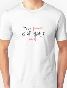 Your Forever Unisex T-Shirt