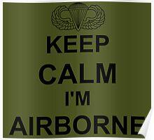 Keep Calm I'm Airborne - Parachutist Poster