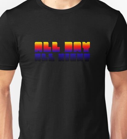 All Day All Night Party Rave EDM Electronic Music Song Lyrics Unisex T-Shirt