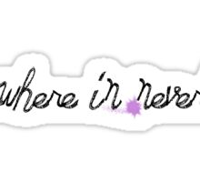 Somewhere in Neverland  Sticker