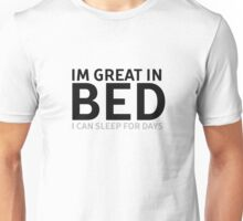 Funny Joke Sex Humour Great In Bed Guy Girl Fun  Unisex T-Shirt