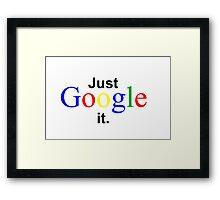 Just Google it Framed Print