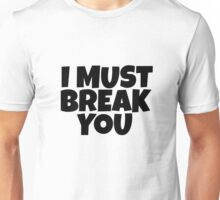 I Must Break You Rocky Quote Movie Film Sylvester Stallone Unisex T-Shirt