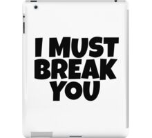 I Must Break You Rocky Quote Movie Film Sylvester Stallone iPad Case/Skin