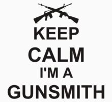 Keep Calm I'm A Gunsmith Kids Tee