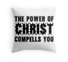 The Exorcist Quote Horror Movie Film The Power of Christ compells you Throw Pillow