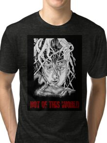 NOT OF THIS WORLD Tri-blend T-Shirt
