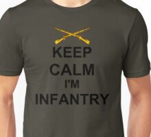 Keep Calm I'm Infantry Unisex T-Shirt