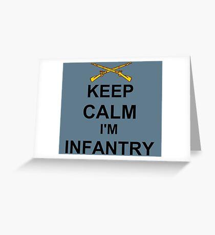 Keep Calm I'm Infantry Greeting Card