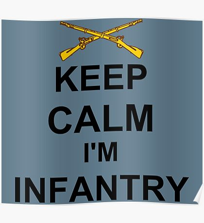Keep Calm I'm Infantry Poster