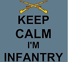 Keep Calm I'm Infantry Photographic Print