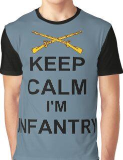Keep Calm I'm Infantry Graphic T-Shirt