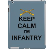 Keep Calm I'm Infantry iPad Case/Skin