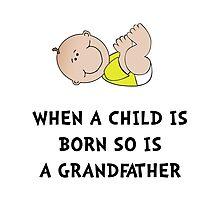 Grandfather Born Photographic Print