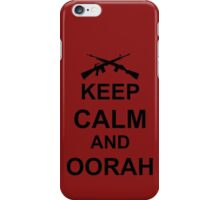 Keep Calm and Oorah - Marines iPhone Case/Skin