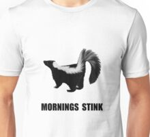Mornings Stink Unisex T-Shirt