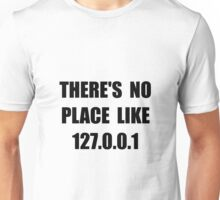 No Place Like Unisex T-Shirt