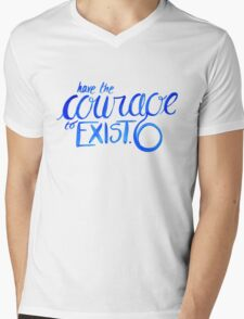 """""""Have the Courage to Exist"""" danisnotonfire quote Mens V-Neck T-Shirt"""