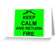 Keep Calm and Return Fire Greeting Card