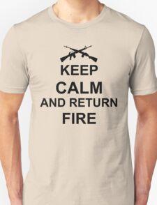 Keep Calm and Return Fire Unisex T-Shirt