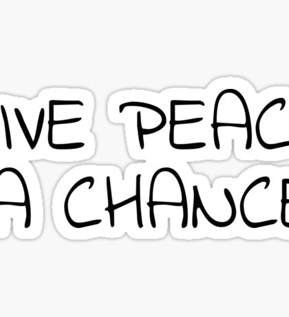 Give Peace A Chance Hippie No War 60s  Sticker