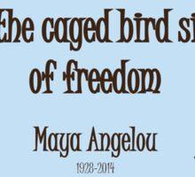 Caged Bird - Maya Angelou Quote Sticker