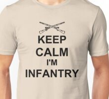 Keep Calm I'm Infantry - Black Unisex T-Shirt